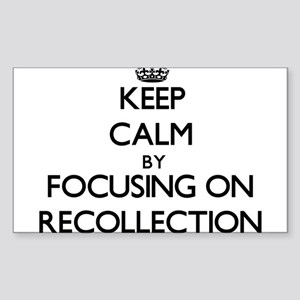 Keep Calm by focusing on Recollection Sticker