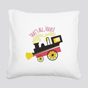 That's All, Folks! Square Canvas Pillow