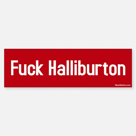 fuck Halliburton Bumper Bumper Bumper Sticker