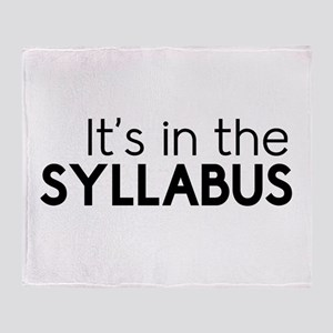 It's in the syllabus Throw Blanket