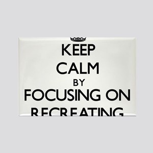 Keep Calm by focusing on Recreating Magnets