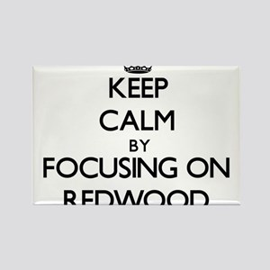 Keep Calm by focusing on Redwood Magnets