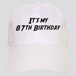 Its my 87th Birthday Cap