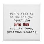 Don't Talk to Me - Happy Tile Coaster