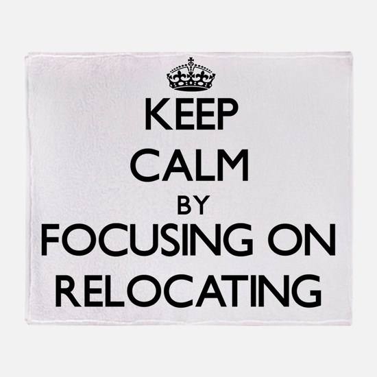 Keep Calm by focusing on Relocating Throw Blanket