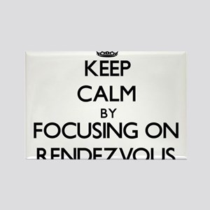 Keep Calm by focusing on Rendezvous Magnets