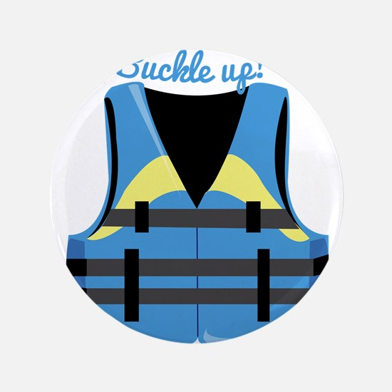"Buckle Up 3.5"" Button"