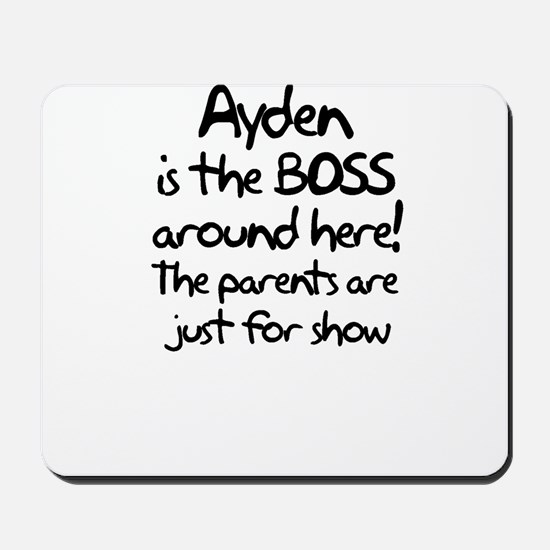 Ayden is the Boss Mousepad