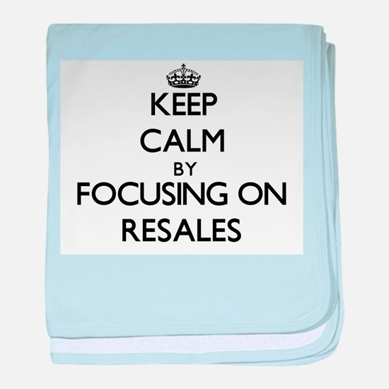 Keep Calm by focusing on Resales baby blanket