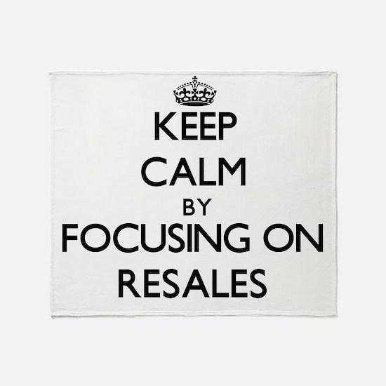 Keep Calm by focusing on Resales Throw Blanket