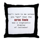 Don't Talk to Me - Mad Throw Pillow