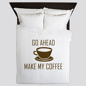 Go Ahead Make My Coffee Queen Duvet