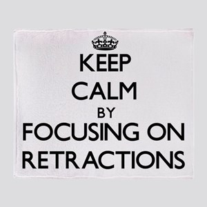 Keep Calm by focusing on Retractions Throw Blanket