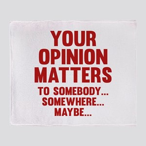 Your Opinion Matters Stadium Blanket