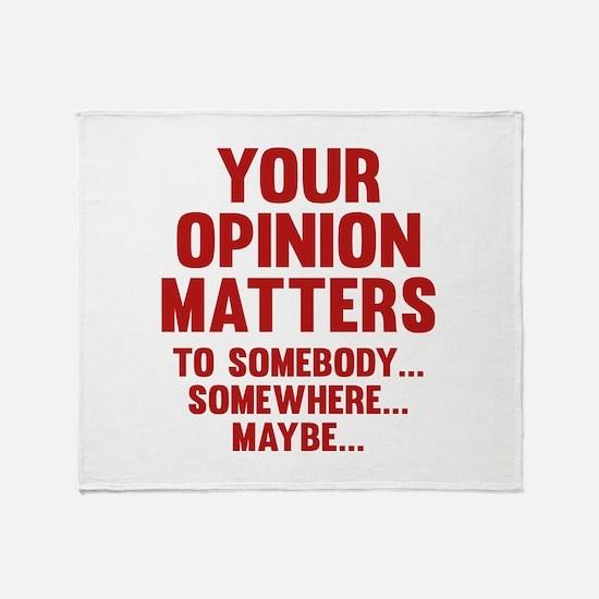 Your Opinion Matters Stadium Blanket