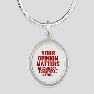 Your Opinion Matters Silver Oval Necklace