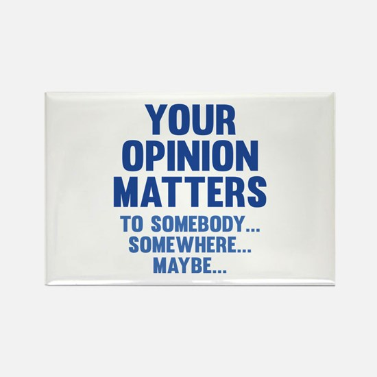 Your Opinion Matters Rectangle Magnet