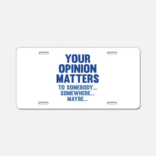 Your Opinion Matters Aluminum License Plate