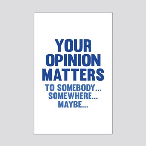 Your Opinion Matters Mini Poster Print