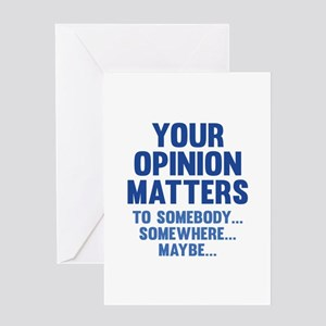Your Opinion Matters Greeting Card