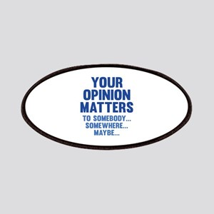Your Opinion Matters Patches