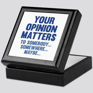 Your Opinion Matters Keepsake Box