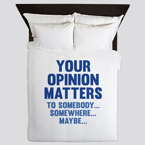 Your Opinion Matters Queen Duvet