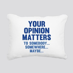 Your Opinion Matters Rectangular Canvas Pillow