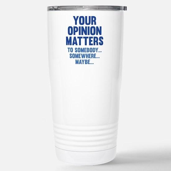 Your Opinion Matters Ceramic Travel Mug