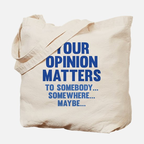 Your Opinion Matters Tote Bag