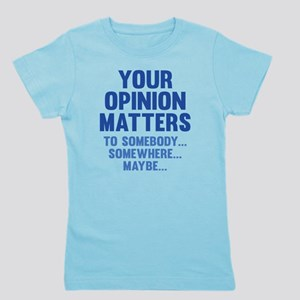 Your Opinion Matters Girl's Tee