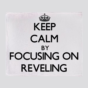 Keep Calm by focusing on Reveling Throw Blanket