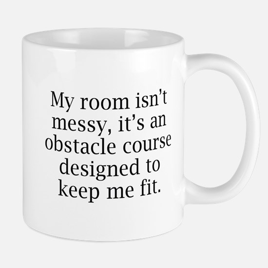 My Room Isn't Messy Mug