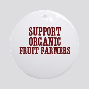 support organic fruit farmers Ornament (Round)