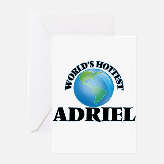 World's Hottest Adriel Greeting Cards