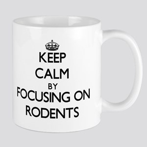 Keep Calm by focusing on Rodents Mugs