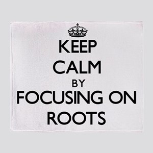 Keep Calm by focusing on Roots Throw Blanket