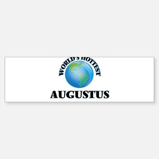 World's Hottest Augustus Bumper Bumper Bumper Sticker