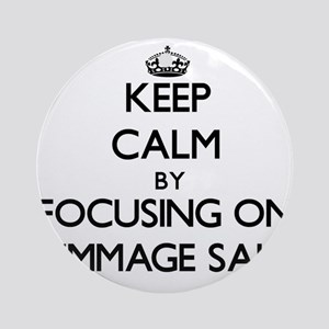 Keep Calm by focusing on Rummage Ornament (Round)