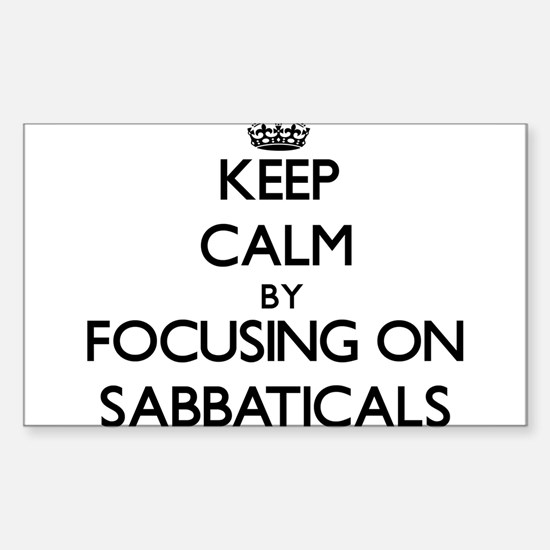 Keep Calm by focusing on Sabbaticals Decal