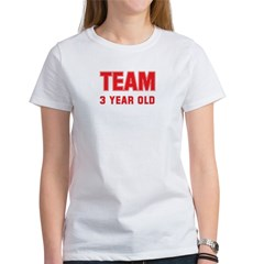 Team 3 YEAR OLD Women's T-Shirt