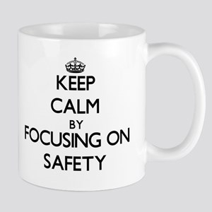 Keep Calm by focusing on Safety Mugs