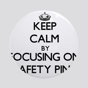 Keep Calm by focusing on Safety P Ornament (Round)