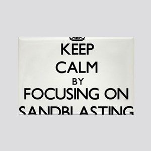 Keep Calm by focusing on Sandblasting Magnets