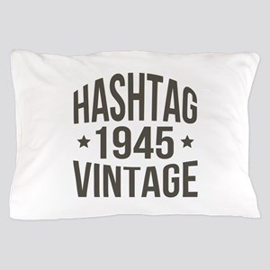 Hashtag 1945 Vintage Pillow Case