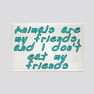 Animals are my friends - Rectangle Magnet