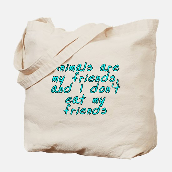 Animals are my friends - Tote Bag
