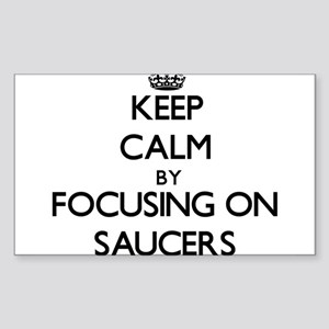 Keep Calm by focusing on Saucers Sticker