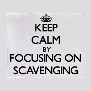 Keep Calm by focusing on Scavenging Throw Blanket