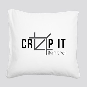 Crop It Like It's Hot Square Canvas Pillow